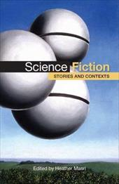 Science Fiction: Stories and Contexts - Masri, Heather