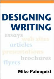 Designing Writing - Mike Palmquist