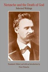 Nietzsche and the Death of God: Selected Writings - Fritzsche, Peter