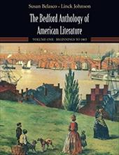 The Bedford Anthology of American Literature: Volume One: Beginnings to 1865 - Belasco, Susan / Johnson, Linck