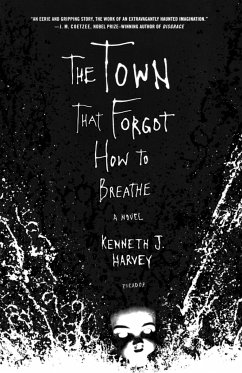 The Town That Forgot How to Breathe - Harvey, Kenneth J.