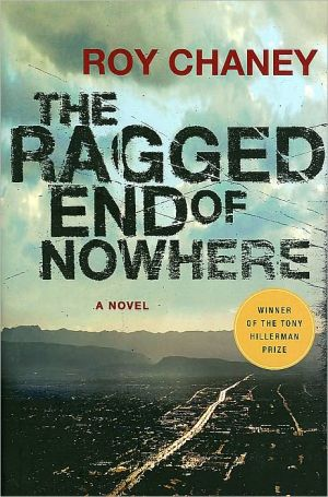The Ragged End of Nowhere - Roy Chaney