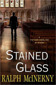 Stained Glass (Father Dowling Series #28) - Ralph McInerny