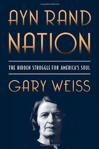 Ayn Rand Nation - Weiss, Gary