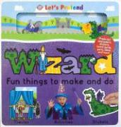 Wizard: Fun Things to Make and Do [With StickersWith EnvelopeWith Board GameWith Press-Out Characters]