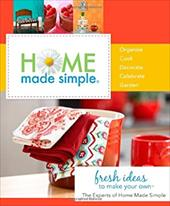 Home Made Simple: Fresh Ideas to Make Your Own - Experts at Home Made Simple