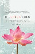The Lotus Quest: In Search of the Sacred Flower