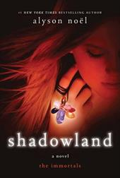 Shadowland: The Immortals - Noel, Alyson / No L.
