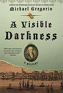 A Visible Darkness: A Mystery