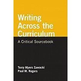 Writing Across the Curriculum: A Critical Sourcebook - Terry Myers Zawacki