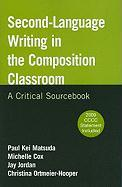 Second-Language: Writing in the Composition Classroom: A Critical Sourcebook