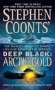 Stephen Coonts' Deep Black: Arctic Gold - Stephen Coonts