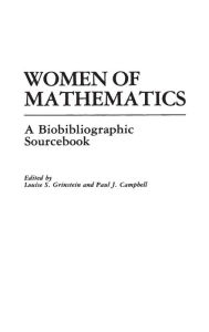 Women of Mathematics: A Bio-Bibliographic Sourcebook Paul J. Campbell Author