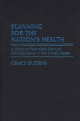 Planning for the Nation's Health - Grace Budrys