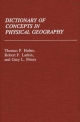 Dictionary of Concepts in Physical Geography - Thomas P. Huber; Robert P. Larkin; Gary L. Peters