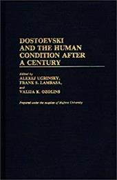 Dostoevski and the Human Condition After a Century - Unknown / Ugrinsky, Alexej / Lambasa, Frank S.