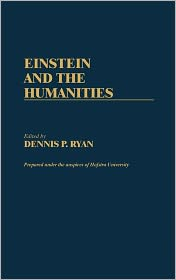 Einstein and the Humanities - Dennis P. Ryan