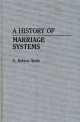 History of Marriage Systems - Gladys Robina Quale-Leach