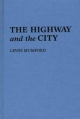 The Highway and the City - Lewis Mumford