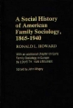 Social History of American Family Sociology, 1865-1940 - John Mogey; Louis Th. Van Leeuwen