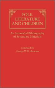 Folk Literature And Children - George Shannon, George W. Shannon (Compiler)