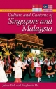 Culture and Customs of Singapore and Malaysia - Jaime Koh; Stephanie Ho