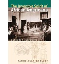 The Inventive Spirit of African Americans - Patricia Carter Sluby