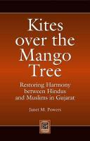Kites Over the Mango Tree: Restoring Harmony Between Hindus and Muslims in Gujarat