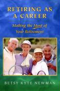 Retiring as a Career: Making the Most of Your Retirement