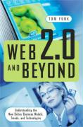 Web 2.0 and Beyond: Understanding the New Online Business Models, Trends, and Technologies
