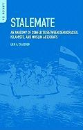 Stalemate: An Anatomy of Conflicts Between Democracies, Islamists, and Muslim Autocrats