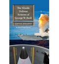 The Missile Defense Systems of George W. Bush - Richard Dean Burns