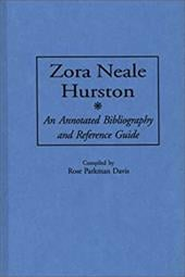 Zora Neale Hurston: An Annotated Bibliography and Reference Guide - Davis, Rose Parkman