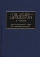 The Women Impressionists - Russell T. Clement; Christiane Erbolato-Ramsey; Annick Houze