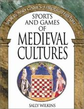 Sports and Games of Medieval Cultures - Wilkins, Sally E. D.
