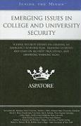 Emerging Issues in College and University Security: School Security Experts on Creating an Emergency Response Plan, Training Students and Staff on Sec