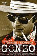 Gonzo: The Life of Hunter S. Thompson Corey Seymour Author