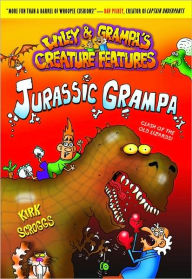 Jurassic Grampa (Wiley and Grampa Creature Features Series #10) - Kirk Scroggs