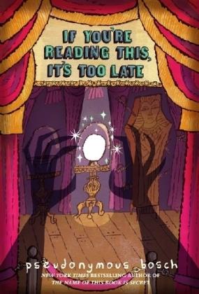 The Secret Series: If You're Reading This, It's Too Late. Wenn du dieses Buch liest, ist alles zu spät, englische Ausgabe - Bosch, Pseudonymous