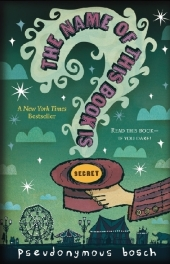 The Name Of The Book Is Secret - Pseudonymous Bosch