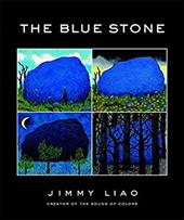The Blue Stone: A Journey Through Life - Liao, Jimmy / Thomson, Sarah L.