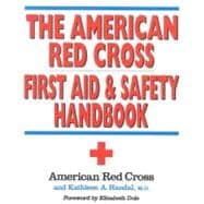 The American Red Cross First Aid and Safety Handbook - American Red Cross; Handal, Kathleen A.