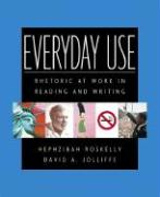 Everyday Use: Rhetoric at Work in Reading and Writing