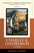 Charles A. Lindbergh: Lone Eagle (Library of American Biography Series)
