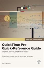 QuickTime Pro Quick-Reference Guide - Gary, Brian / Schofield, Jem / Martin, Steve