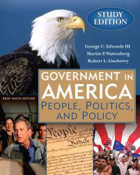 Government in America, Brief -Study Edition - George Edwards, Martin Wattenberg and Robert Lineberry