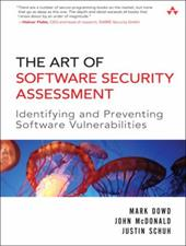 The Art of Software Security Assessment: Identifying and Avoiding Software Vulnerabilities - Dowd, Mark / Schuh, Justin / McDonald, John