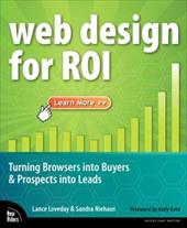 Web Design for ROI: Turning Browsers Into Buyers & Prospects Into Leads - Loveday, Lance / Niehaus, Sandra