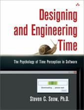 Designing and Engineering Time: The Psychology of Time Perception in Software - Seow, Steven C.