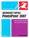 Microsoft Office PowerPoint 2007 for Windows: Visual QuickStart Guide - Negrino, Tom